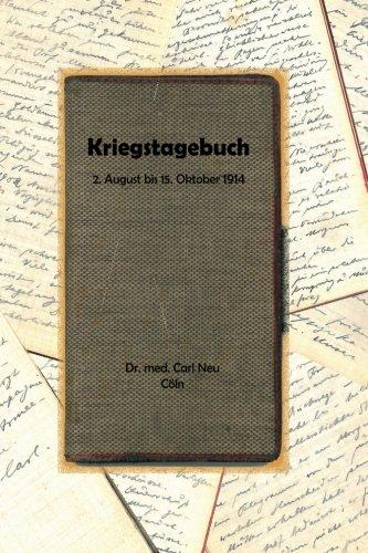9783000465550: Kriegstagebuch: 2. August bis 15. Oktober 1914 von Dr. med. Carl Neu, Cöln