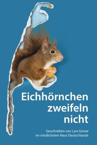 9783000466014: Eichhörnchen zweifeln nicht