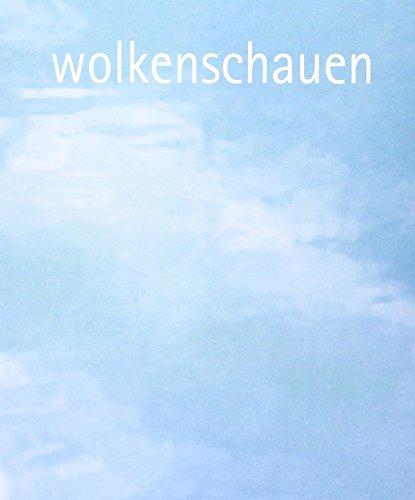 9783000469800: Wolkenschauen: 23 Künstler betrachten den Himmel