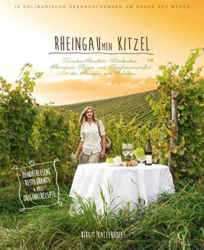 9783000475337: Rheingaumen Kitzel: Zwischen Handkäs-Käsekuchen, Rheingau Kappes und Kirschwasserparfait - der Rheingau zum Anbeißen. 12 kulinarische Überraschungen am Rande des Weges