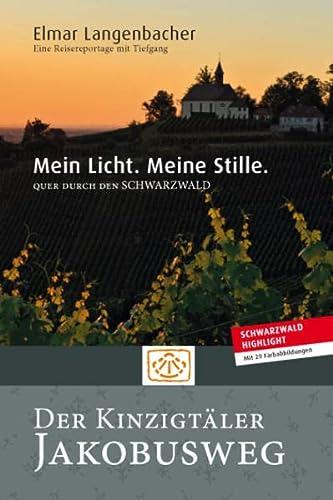 9783000475382: Mein Licht. Meine Stille. Quer durch den Schwarzwald - Der Kinzigtäler Jakobusweg