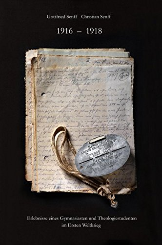9783000475672: 1916-1918: Erlebnisse eines Gymnasiasten und Theologiestudenten
