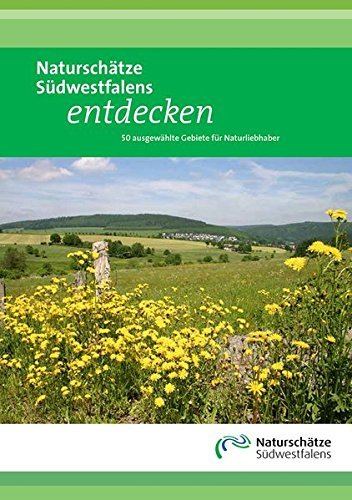 9783000481215: Naturschätze Südwestfalens entdecken: 50 ausgewählte Gebiete für Naturliebhaber