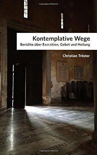9783000481260: Kontemplative Wege: Berichte über Exerzitien, Gebet und Heilung