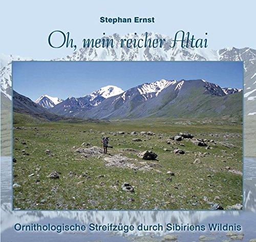 9783000483394: Oh, mein reicher Altai: Ornithologische Streifzüge durch Sibiriens Wildnis