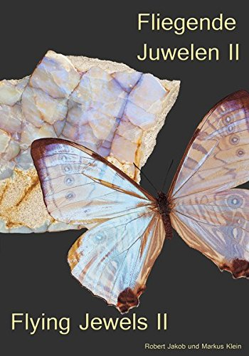 9783000485381: Fliegende Juwelen II - Flying Jewels II: Das Mineralien Insektarium Band 2