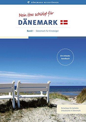 9783000486401: Reiseführer: Mein Herz schlägt für Dänemark: Band I - Dänemark für Einsteiger