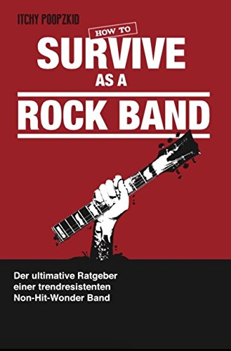 9783000489662: How To Survive As A Rock Band