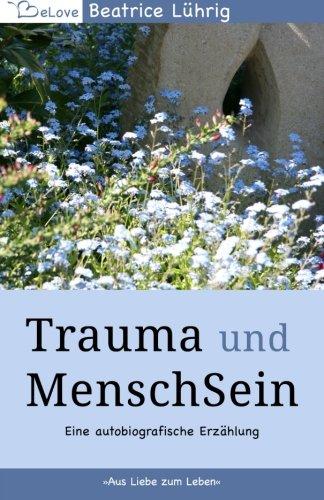 9783000496011: Trauma und MenschSein: Aus Liebe zum Leben