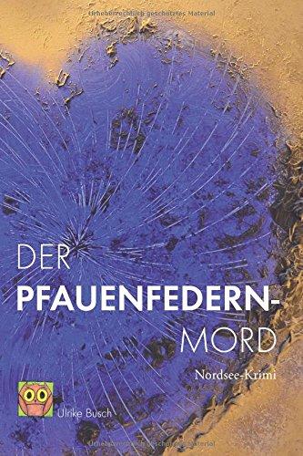 9783000497186: Der Pfauenfedernmord: Nordsee-Krimi (German Edition)