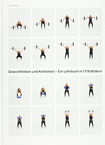 Gewichtheben und Kettlebell. Das Lehrpaket: Johann Martin