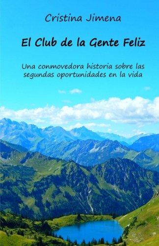 9783000507182: El Club de la Gente Feliz: Una conmovedora historia sobre las segundas oportunidades en la vida (Spanish Edition)