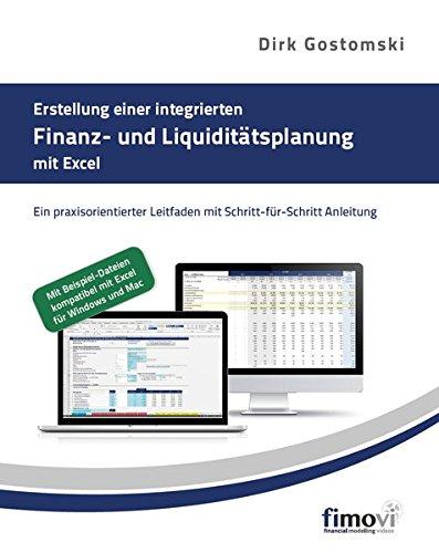 9783000508141: Erstellung einer integrierten Finanz- und Liquiditätsplanung mit Excel: Ein praxisorientierter Leitfaden mit Schritt-für-Schritt Anleitung (German Edition)