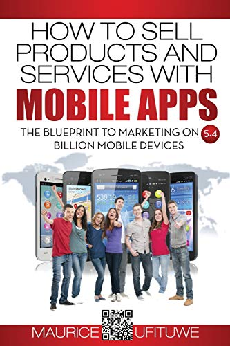 9783000508196: How to Sell Products and Services with Mobile Apps: The Blueprint to Marketing on 5.4 Billion Mobile Devices
