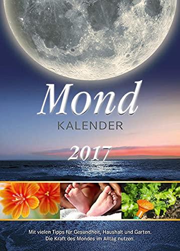 9783000516184: Mondkalender 2017: Die Kraft des Mondes im Alltag nutzen