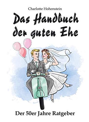 9783000531729: Das Handbuch der guten Ehe: Hochzeitsgeschenk