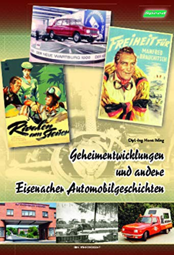 9783000532047: Geheimentwicklungen und andere Eisenacher Automobilgeschichten