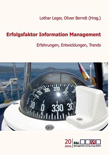 Erfolgsfaktor Information Management: Erfahrungen, Entwicklungen, Trends: Prof. Dr. Jürgen