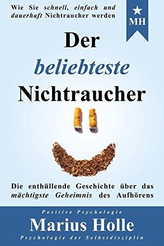 9783000542992: Der beliebteste Nichtraucher: Die enthüllende Geschichte über das mächtigste Geheimnis des Aufhörens