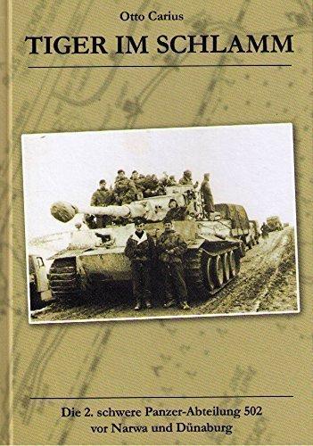 9783003740432: TIGER im SCHLAMM - Die 2. schwere Panzer-Abteilung 502 vor Narwa und Dünaburg