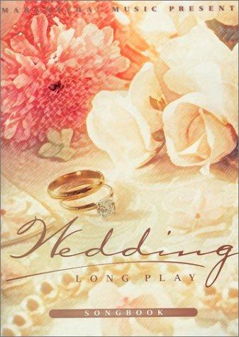 Long Play Wedding Songbook: Maranatha! Music (Compiler)
