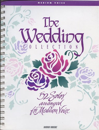9783010199490: The Wedding Collection: 52 Solos Arranged for Medium Voice