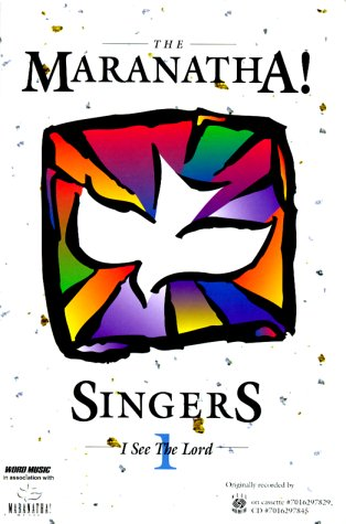 I See The Lord: The Maranatha Singers