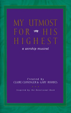 My Utmost for His Highest: Choral Book: cloninger/rhodes