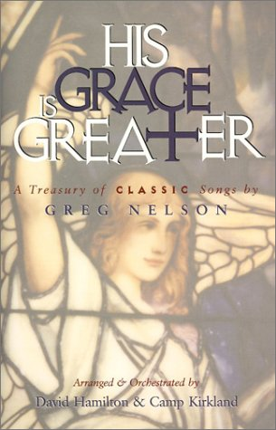 9783010385015: His Grace is Greater: A Treasury of Classic Songs by Greg Nelson