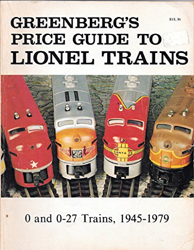 Greenberg's Price Guide to Lionel Trains, 1945-1979: Greenberg