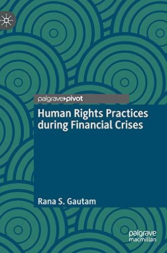 Human Rights Practices during Financial Crises - Rana S. Gautam