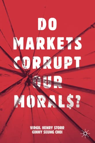 9783030184155: Do Markets Corrupt Our Morals?
