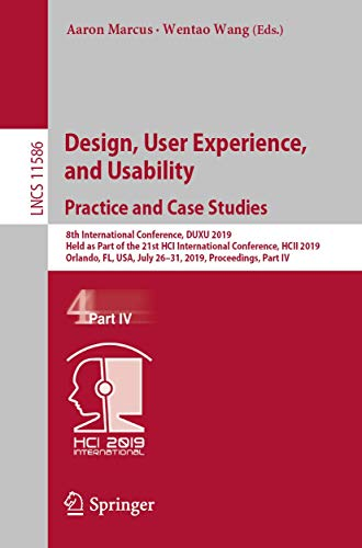 9783030235345: Design, User Experience, and Usability. Practice and Case Studies: 8th International Conference, DUXU 2019, Held as Part of the 21st HCI International ... (Lecture Notes in Computer Science (11586))