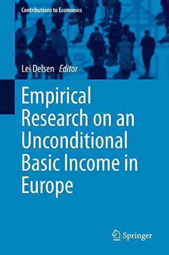 Empirical Research on an Unconditional Basic Income: Delsen, Lei (Ed.):
