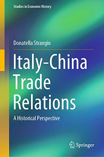 9783030390839: Italy-China Trade Relations: A Historical Perspective