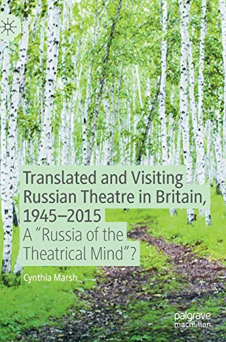 """9783030443320: Translated and Visiting Russian Theatre in Britain, 1945-2015: A """"Russia of the Theatrical Mind""""?"""