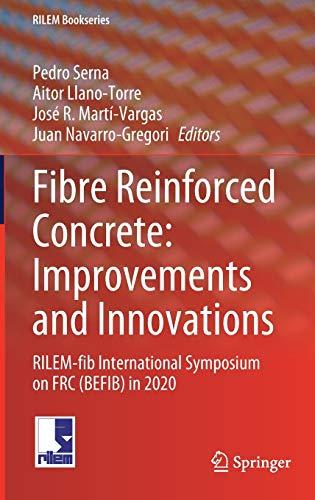 9783030584818: Fibre Reinforced Concrete: Improvements and Innovations: RILEM-fib International Symposium on FRC (BEFIB) in 2020 (RILEM Bookseries, 30)