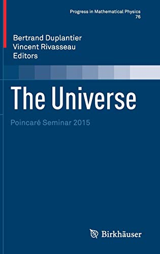 9783030673918: The Universe: Poincaré Seminar 2015 (Progress in Mathematical Physics, 76)