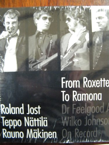 9783033004603: From Roxette To Ramona,Dr Feelgood and Wilco Johnson On record