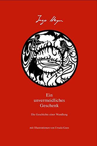 9783033005372: Ein unvermeidliches Geschenk: Die Geschichte einer Wandlung (Livre en allemand)