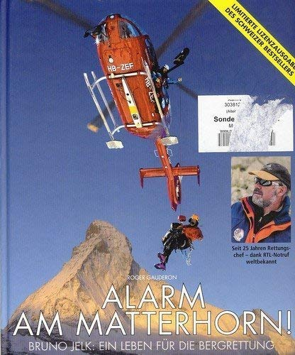 9783033005914: Alarm am Matterhorn! Bruno Jelk. Ein Leben für die Bergrettung (Livre en allemand)