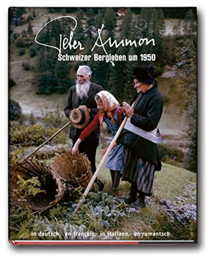 9783033008755: Peter Ammon - Schweizer Bergleben um 1950. Dt. /Franz. /Ital.
