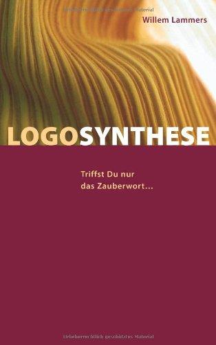 9783033008908: Logosynthese: Triffst Du nur das Zauberwort...