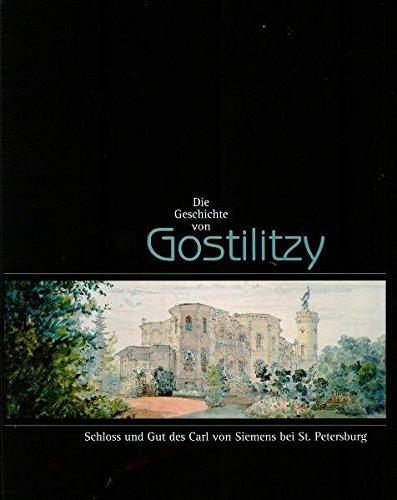 9783033015333: Die Geschichte von Gostilitzy: Schloss und Gut des Carl von Siemens bei St. Petersburg