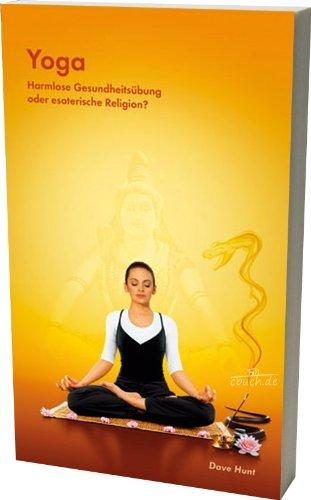 9783033020443: Yoga - Harmlose Gesundheitsübung oder esoterische Religion?