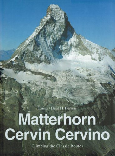 9783033022980: Mattherhorn Cervin Cervino - Climbing the Classic Routes