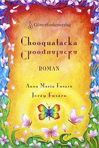 Chooquatacka: Wir sind alle Wunderkinder: Anna Maria Fusaro; Fusaro Jerzy