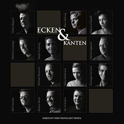 Ecken & Kanten: gekocht von Profis mit Profil. Ausgezeichnet mit dem Gourmand World Cookbook ...