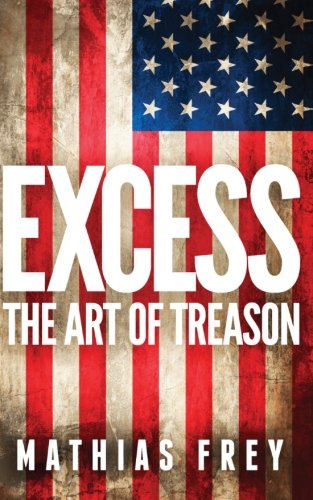 9783033040076: Excess: The Art of Treason