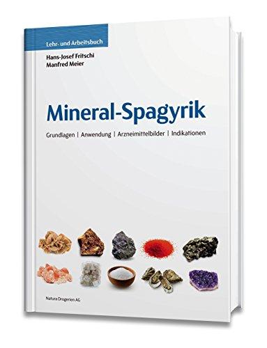 Mineral-Spagyrik, Lehr- und Arbeitsbuch: Hans-Josef Fritschi